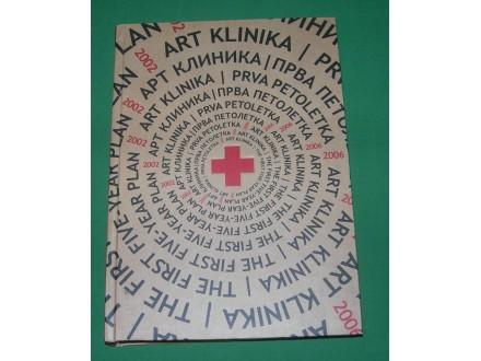 Art klinika - Prva petoletka