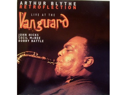 Arthur Blythe - ARTHUR BLYTHE - RETROFLECTION - LIVE AT THE VANGUARD
