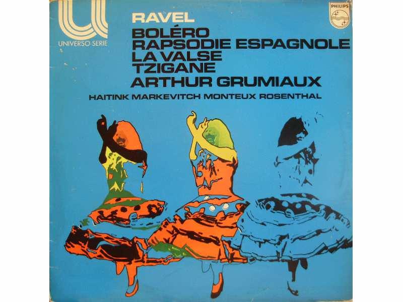 Arthur Grumiaux, Bernard Haitink, Igor Markevitch, Pierre Monteux, Manuel Rosenthal, Maurice Ravel - Bolero / Rapsodie Espagnole / La Valse / Tzigane