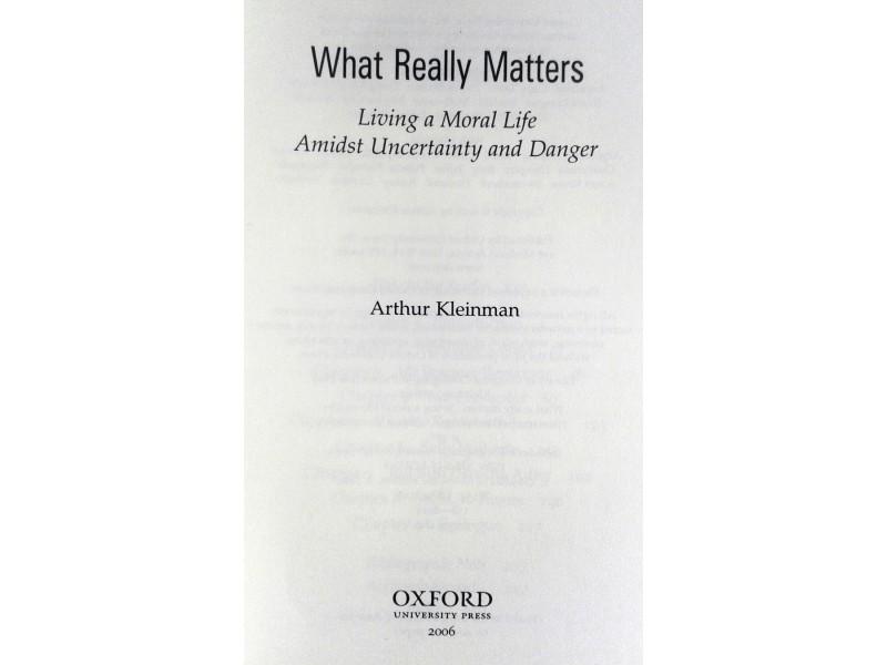 Arthur Kleinman, WHAT REALLY MATTERS