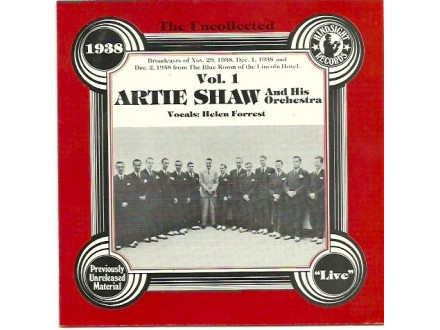 Artie Shaw And His Orchestra - The Uncollected Artie Shaw And His Orchestra Vol. 1