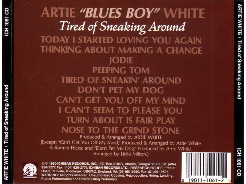 Artie White - Tired Of Sneaking Around