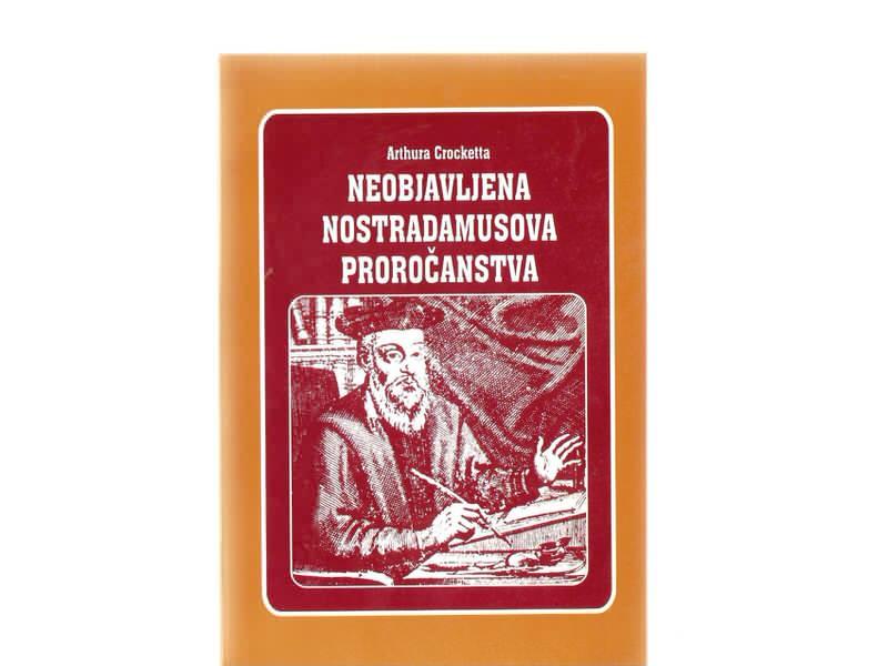 Artur Kroket - Neobjavljena Nostradamusova prorocanstva