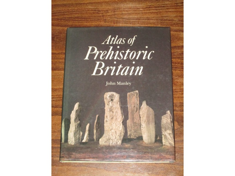 Atlas of Prehistoric Britain