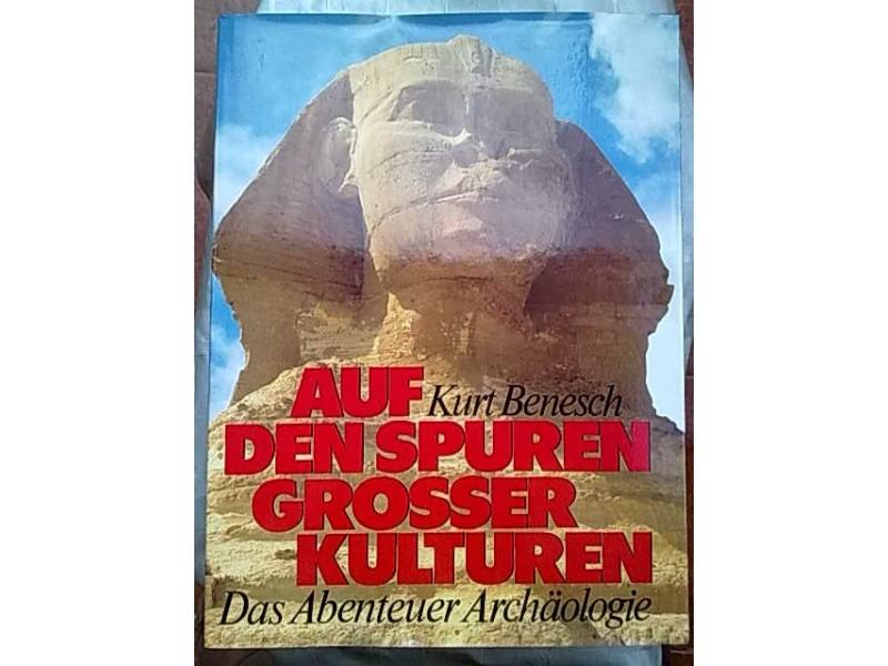 Auf den spuren grosser kulturen-Kurt Benesch