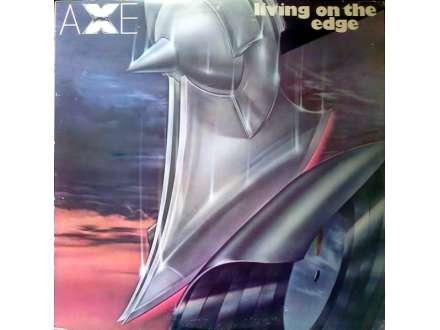 Axe - Living On The Edge