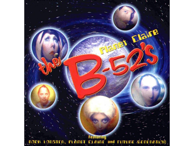 B-52`s, The - Planet Claire