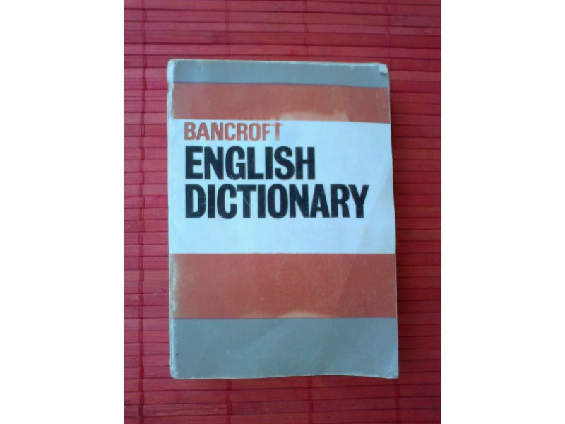 BANCROFT ENGLISH DICTIONARY