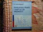 BANKARSKO PRAVO I HARTIJE OD VREDNOSTI - DR. MILORAD BE