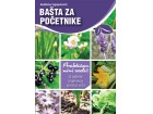 BAŠTA ZA POČETNIKE - Snežana Ognjenović