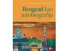 BEOGRAD KAO AUTOBIOGRAFIJA - Mirjana Popović - Radović