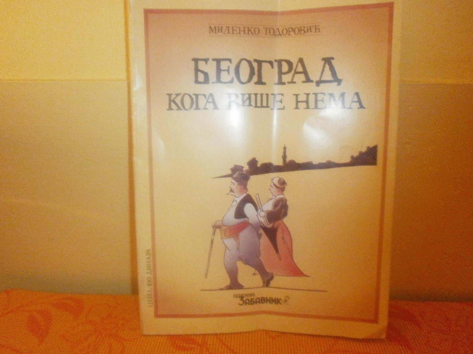 BEOGRAD KOGA VISE NEMA Milenko Todorovic - Kupindo.com (41321207)