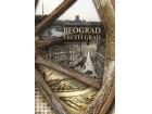 BEOGRAD VEČITI GRAD - Sentimentalno putovanje kroz istoriju (latinično izdanje) - Aleksandar Diklić