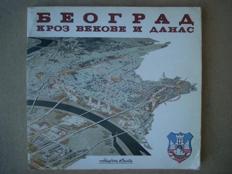 BEOGRAD kroz vekove i danas - Darinka Lekić