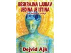 BESKRAJNA LJUBAV JEDINA JE ISTINA - Dejvid Ajk