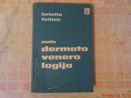 BETTETO FETTICH - MALA DERMATOVENOLOGIJA