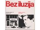 BEZ ILUZIJA / + posveta pisca Čedomira Mirkovića