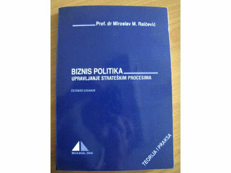 BIZNIS POLITIKA - UPRAVLJANJE STRATEŠKIM PROCESIMA