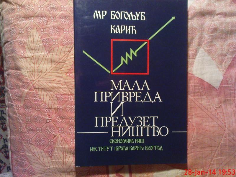 BOGOLJUB KARIC - MALA PRIVREDA I PREDUZETNISTVO