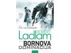 BORNOVA DOMINACIJA - Erik van Lustbader, Robert Ladlam