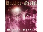 BROTHER ORCHID - WINTER SHADOWS