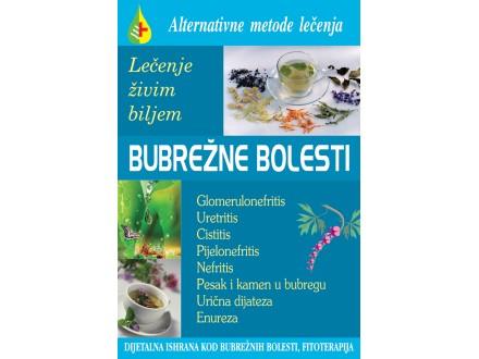 BUBREŽNE BOLESTI - lečenje živim biljem