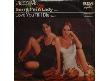 Baccara - Sorry, I`m A Lady / Love You Till I Die