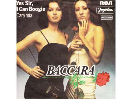 Baccara - Yes Sir, I Can Boogie / Cara Mia