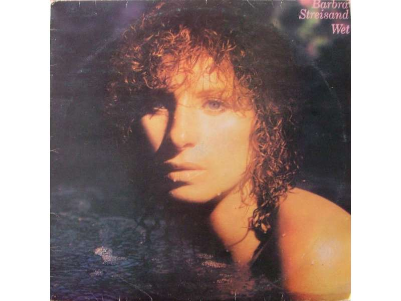 Barbra Streisand - Wet
