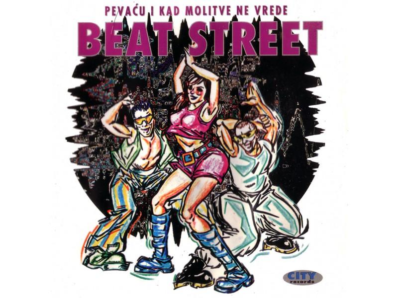 Beat Street (2) - Pevaću I Kad Molitve Ne Vrede