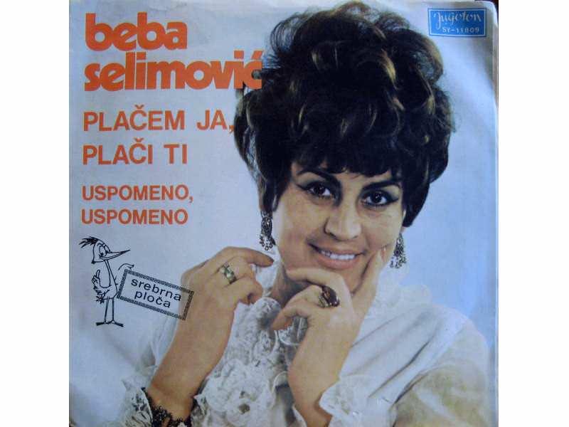 Beba Selimović - Plačem Ja, Plači Ti / Uspomeno, Uspomeno