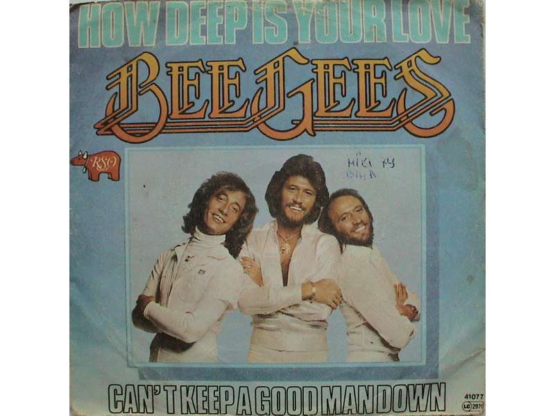 Bee Gees - How Deep Is Your Love / Can`t Keep A Good Man Down