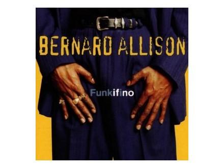 Bernard Allison - Funkifino