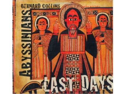 Bernard Collins, Abyssinians, The - Last Days