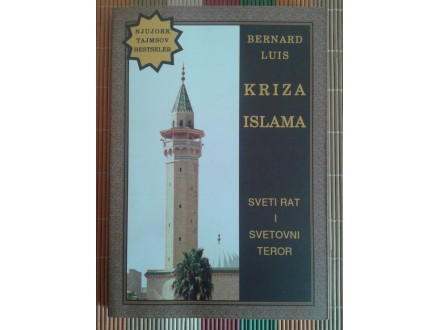 Bernard Luis Kriza Islama-Sveti Rat i Svetovni Teror