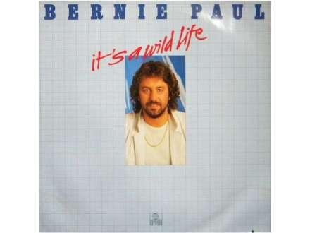 Bernie Paul - It`s A Wild Life