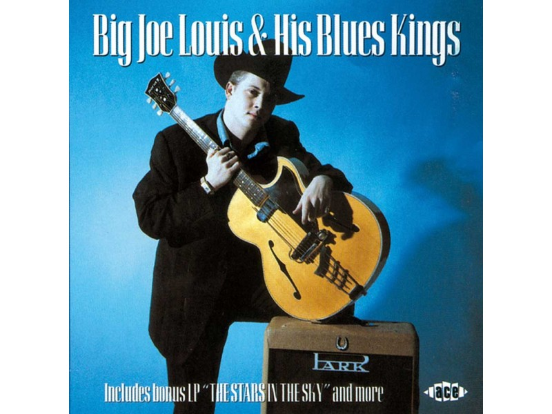 Big Joe Louis  His Blues Kings - The Stars In The Sky