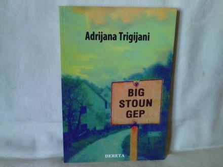 Big stoun gep - Adrijana Trigijani NOVA