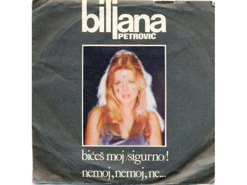 Biljana Petrović - Bićeš Moj /Sigurno/! / Nemoj, Nemoj, Ne...
