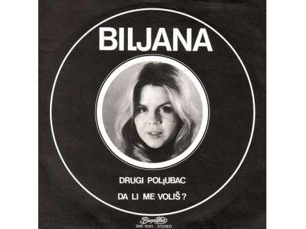 Biljana Petrović - Drugi Poljubac / Da Li Me Voliš?