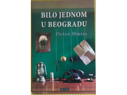 Bilo jednom u Beogradu  Dušan Miklja