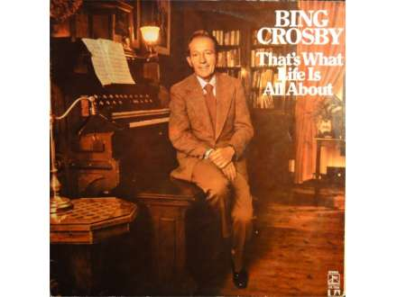 Bing Crosby - That`s What Life Is All About