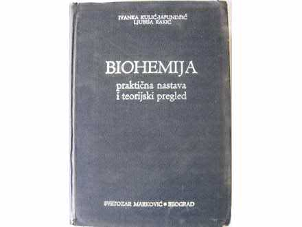 Biohemija - Ivanka Kulić - Japundžić i Ljubiša Rakić