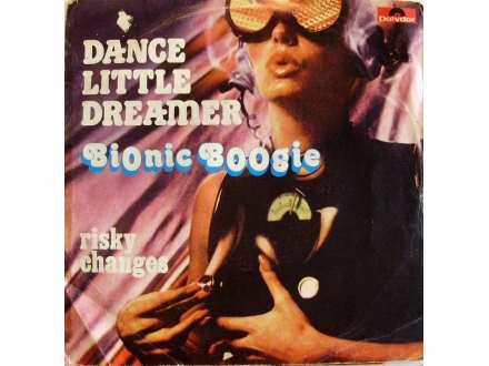Bionic Boogie - Dance Little Dreamer / Risky Changes