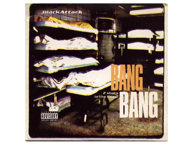 Black Attack (2) - Bang Bang - 2 Shots In The Head!