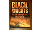 Black Knights: The Bloody Road to Baghdad