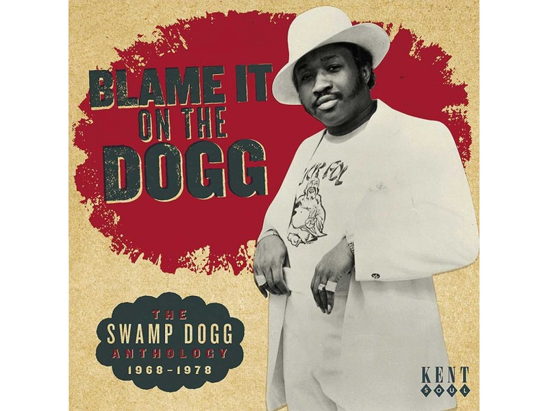 Blame It On The Dogg:The Swamp Dogg Anthology 1968-1978