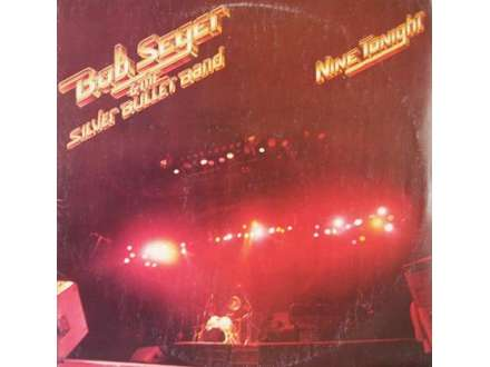 Bob Seger And The Silver Bullet Band - Nine Tonight