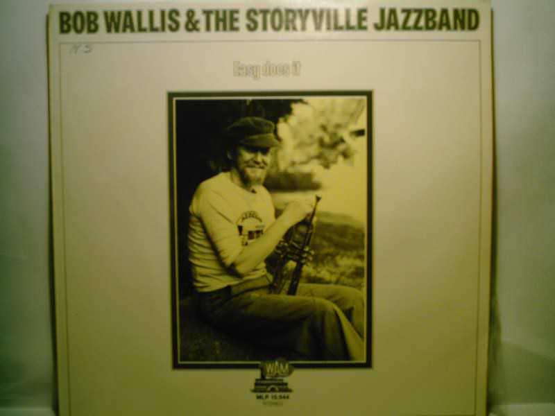 Bob Wallis & The Storyville Jazzmen - Easy Does It