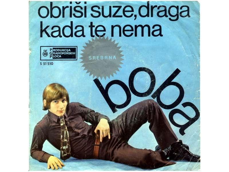 Boba Stefanović - Obriši Suze, Draga / Kada Te Nema
